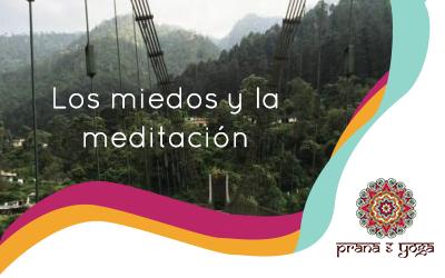 Los miedos y la meditación
