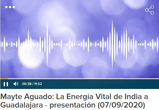 Mayte Aguado: La Energía Vital de India a Guadalajara – presentación (07/09/2020)