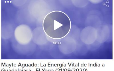Mayte Aguado: La Energía Vital de India a Guadalajara – El Yoga (21/09/2020)