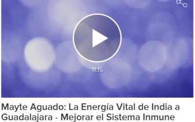 Mayte Aguado: La Energía Vital de India a Guadalajara – Mejorar el Sistema Inmune (05/10/2020)