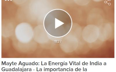 Mayte Aguado: La Energía Vital de India a Guadalajara – La importancia de la respiración (02/11/2020)